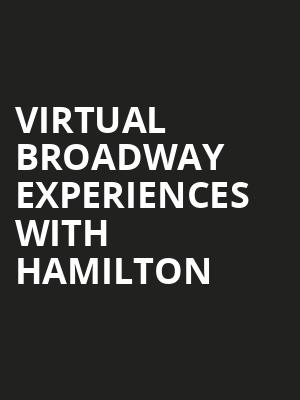 Virtual Broadway Experiences with HAMILTON, Virtual Experiences for San Francisco, San Francisco