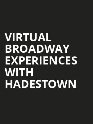 Virtual Broadway Experiences with HADESTOWN, Virtual Experiences for San Francisco, San Francisco